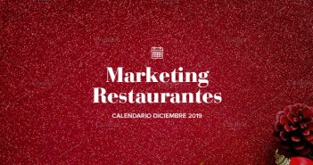 Diciembre de 2019: calendario de acciones de marketing para restaurantes