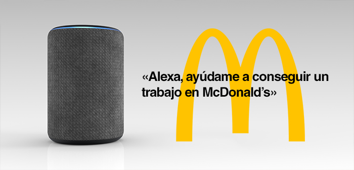 """Alexa, help me get a job at McDonald's "", an innovative system to capture new employees"