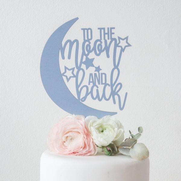 """Caketopper mit dem Schriftzug """"to the moon and back"""" für Taufen oder Hochzeiten."""