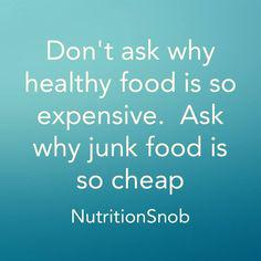 Don't ask why healthy food is so expensive. Ask why junk food is so cheap