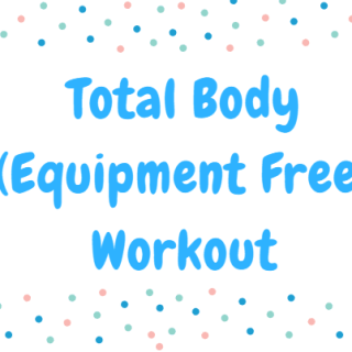 Total Body (Equipment Free) Workout