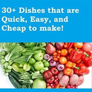 TLC Diet Recipe Book: 30+ Dishes that are Quick, Easy and Cheap to make