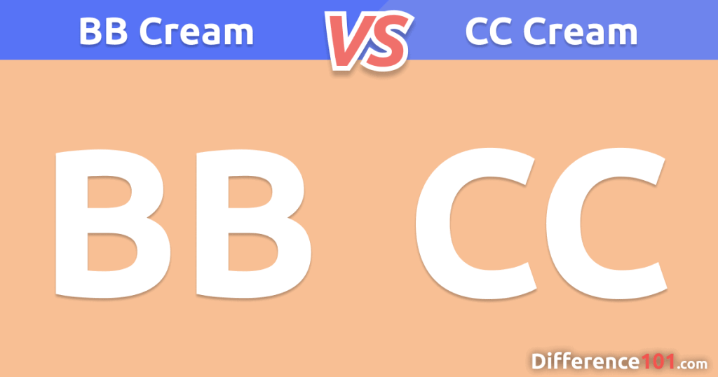 BB vs. CC Cream: What is The Difference Between BB and CC Cream?