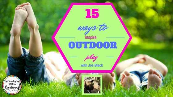 15 Ways to Inspire Outdoor Play