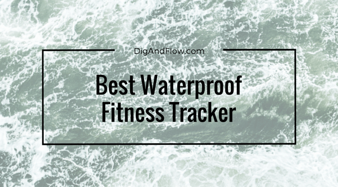 The Best Waterproof Fitness Tracker