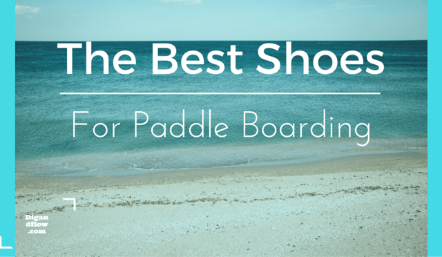 5cc89db0fee Best Shoes For Paddle Boarding