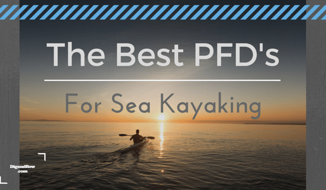 Best PFD for Sea Kayaking