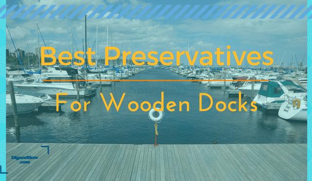 Best Wood Preservative for Docks