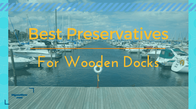 Best Wood Preservative for Docks