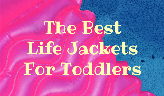 Best Life Jacket For Toddlers