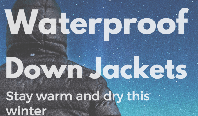 best waterproof down jackets