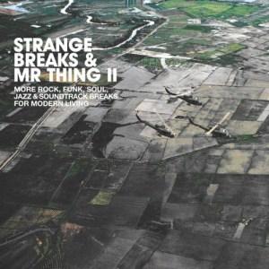 Various – Strange Breaks & Mr Thing Vol II
