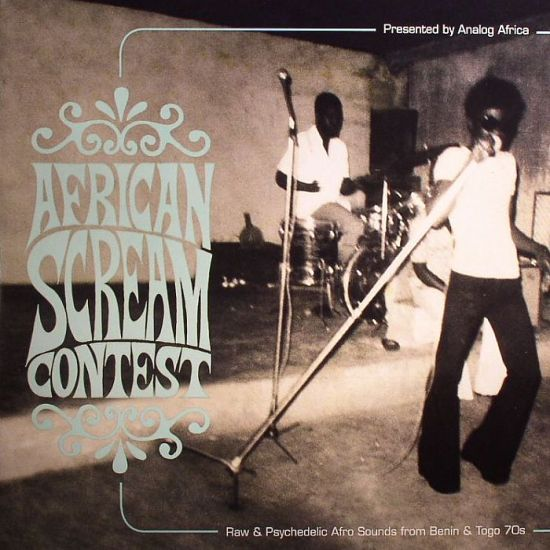 Various - African Scream Contest: Raw & Psychedelic Afro Sounds From Benin & Togo 70s