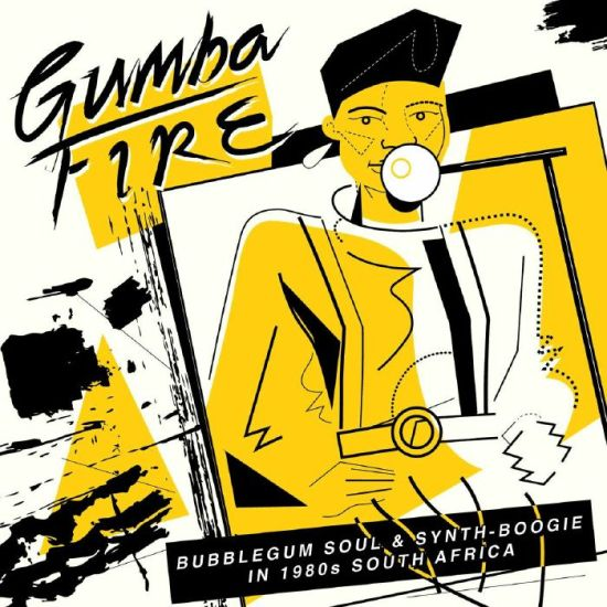 Gumba Fire Bubblegum Soul & Synth Boogie In 1980s South Africa