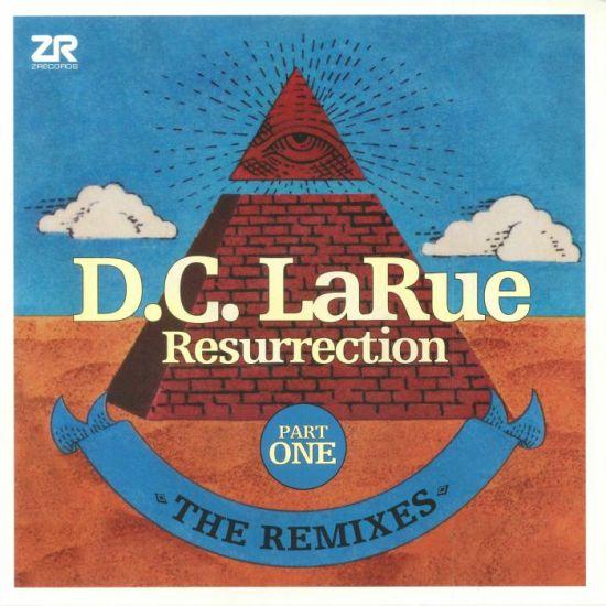 D.C. LaRue - Resurrection (The Remixes Part One)
