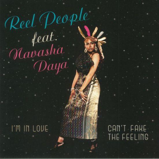 Reel People Feat. Navasha Daya - I'm In Love / Can't Fake The Feeling