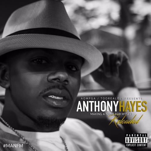 Anthony Hayes - Making A Name For Myself (Reloaded)