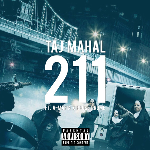 Taj Mahal ft. A-Mafia & RRose RRome - 211