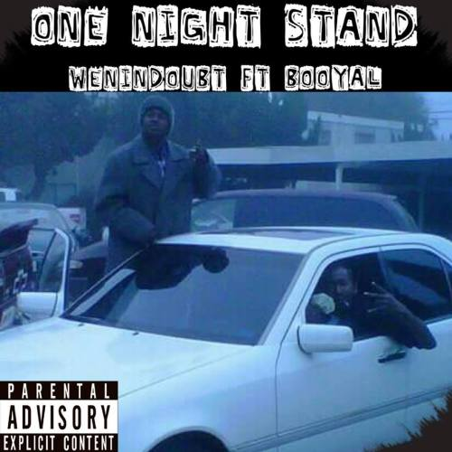 WeninDoubt - One night Stand Ft Booyal