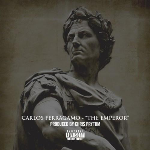 Carlos Ferragamo - The Emperor (Prod. by Chris Prythm)