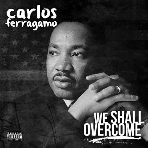 Carlos Ferragamo - We Shall Overcome