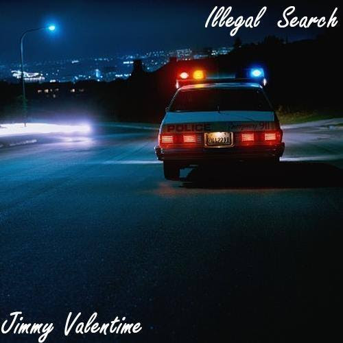 Jimmy ValenTime - Illegal Search