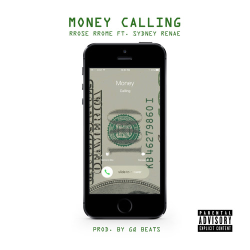 RRose RRome ft. Sydney Renae - Money Calling (Prod. by GQ Beats)