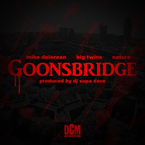 mike-delorean-goonsbridge-ft-big-twins-nature-prod-by-dj-supa-dave