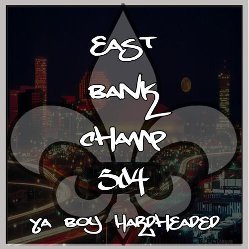 ya-boy-hardheaded-east-bank-champ