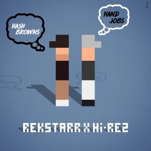rekstarr-x-hi-rez-hash-browns-and-hand-jobs
