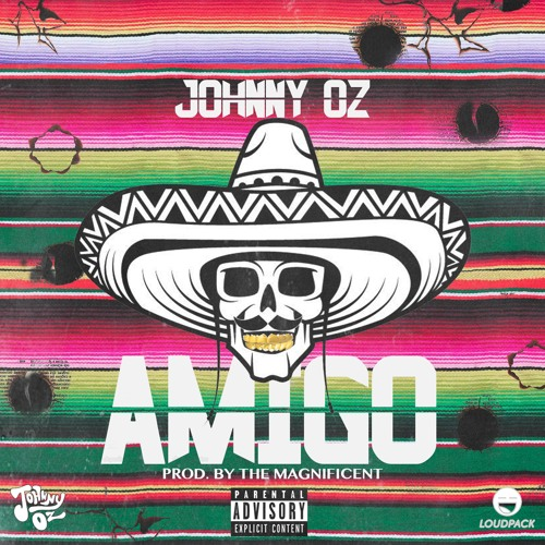 Johnny Oz - Amigo (Prod. by The Magnificent)