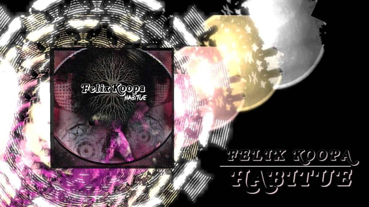 Felix Koopa - HABITUE' EP