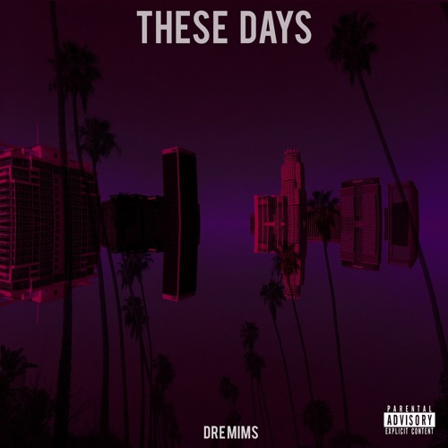 "Dre Mims (@DreKillz) - ""These Days"""