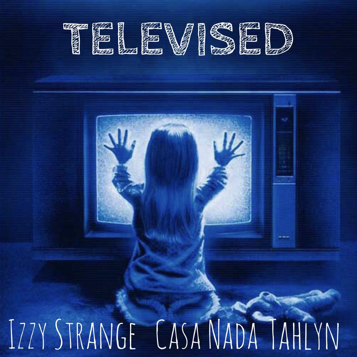 """Izzy Strange (@ishestrange) F/ Tahlyn - """"Televised"""""""