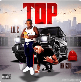 "Ant200 (@Ant200_) F/ Lil C - ""Top"""