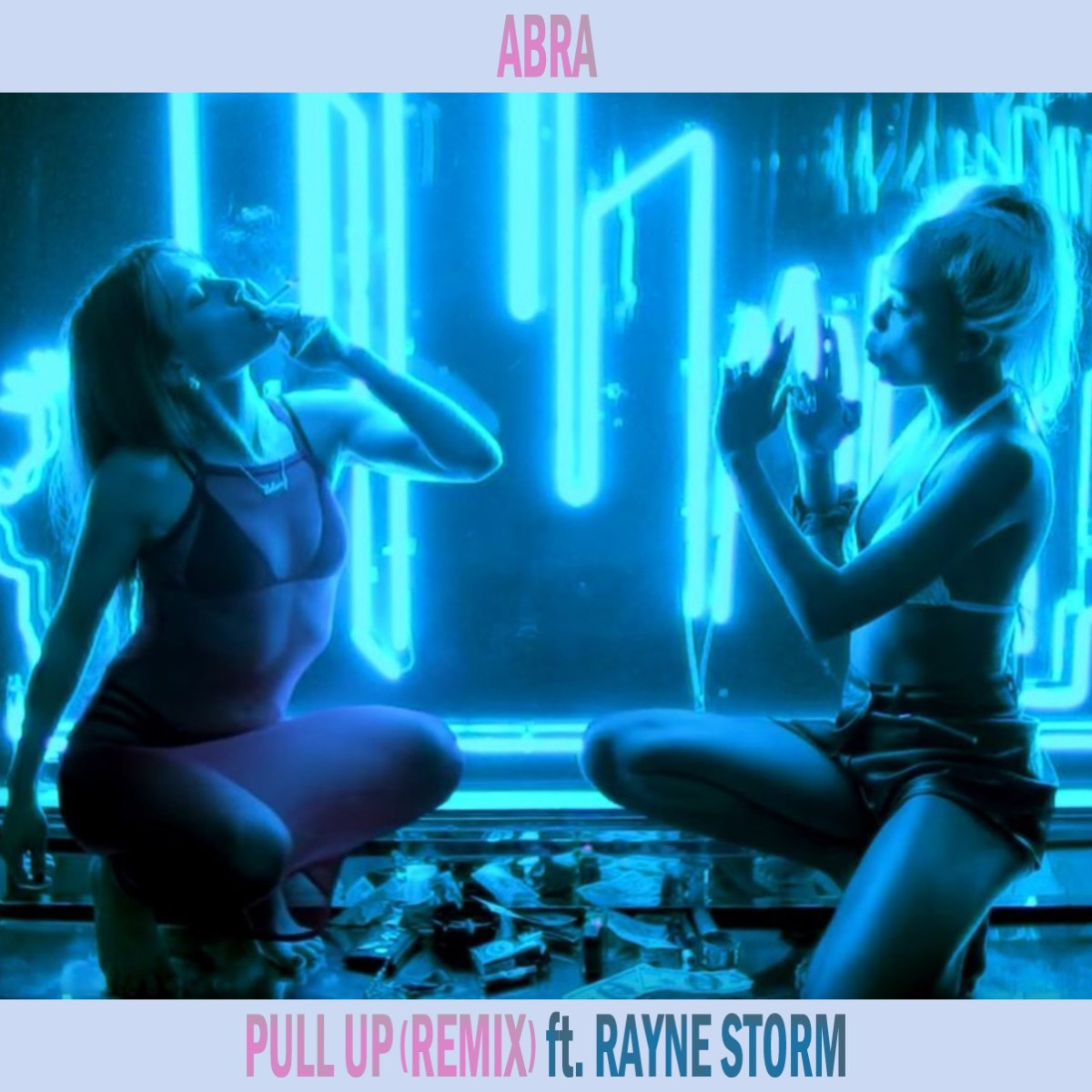 ABRA - Pull Up (Remix) ft. Rayne Storm