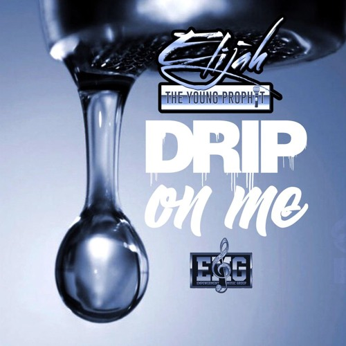 """Elijah """"The Young Prophit"""" – Drip On Me ft. TheGeneral"""
