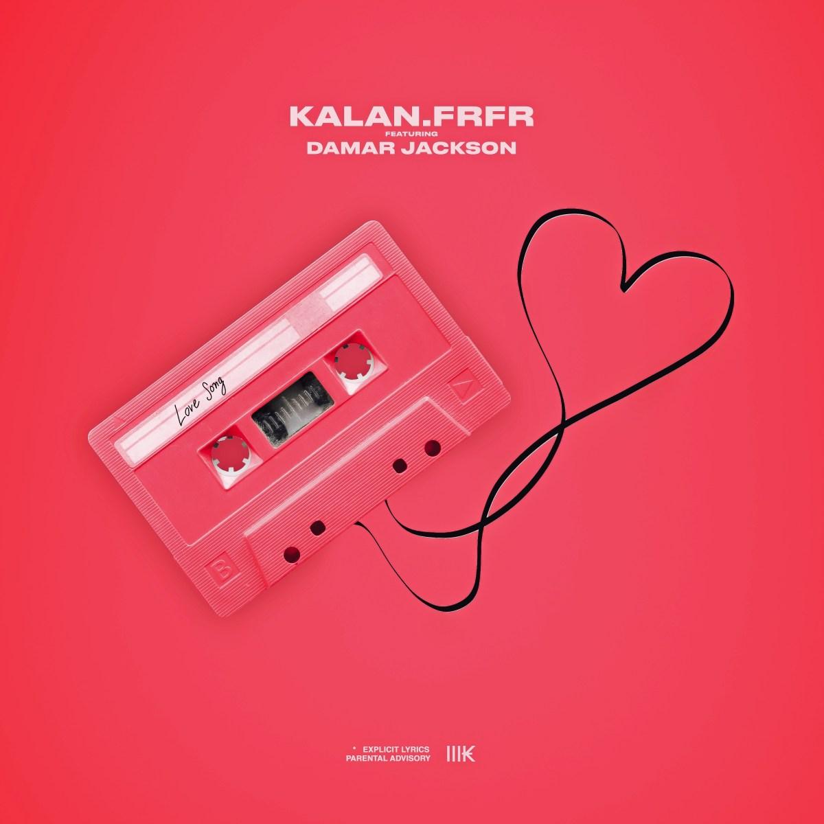 "Kalan.FrFr (@kalanfrfr) F/ Damar Jackson (@damarjackson) - ""Love Song"""