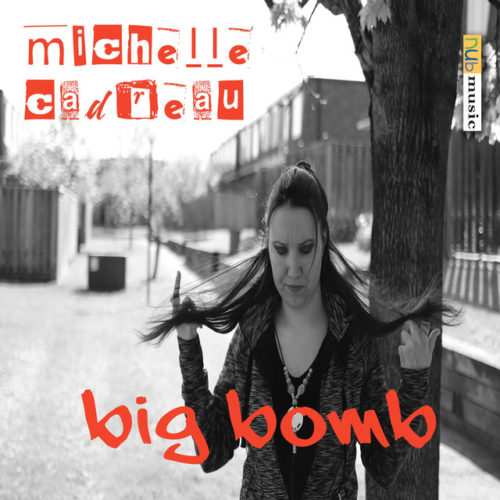 Michelle Cadreau - Big Bomb