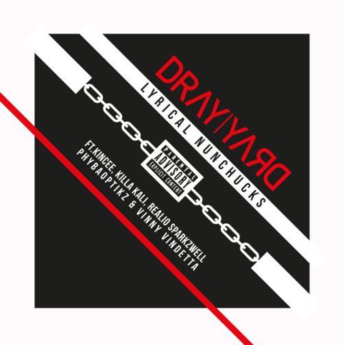 "Dray Yard (@DrayYard) F/ Kincee, Killa Kali, Realio Sparkzwell, PhybaOptikz & Vinny Vindetta - ""Lyrical Nunchucks"""