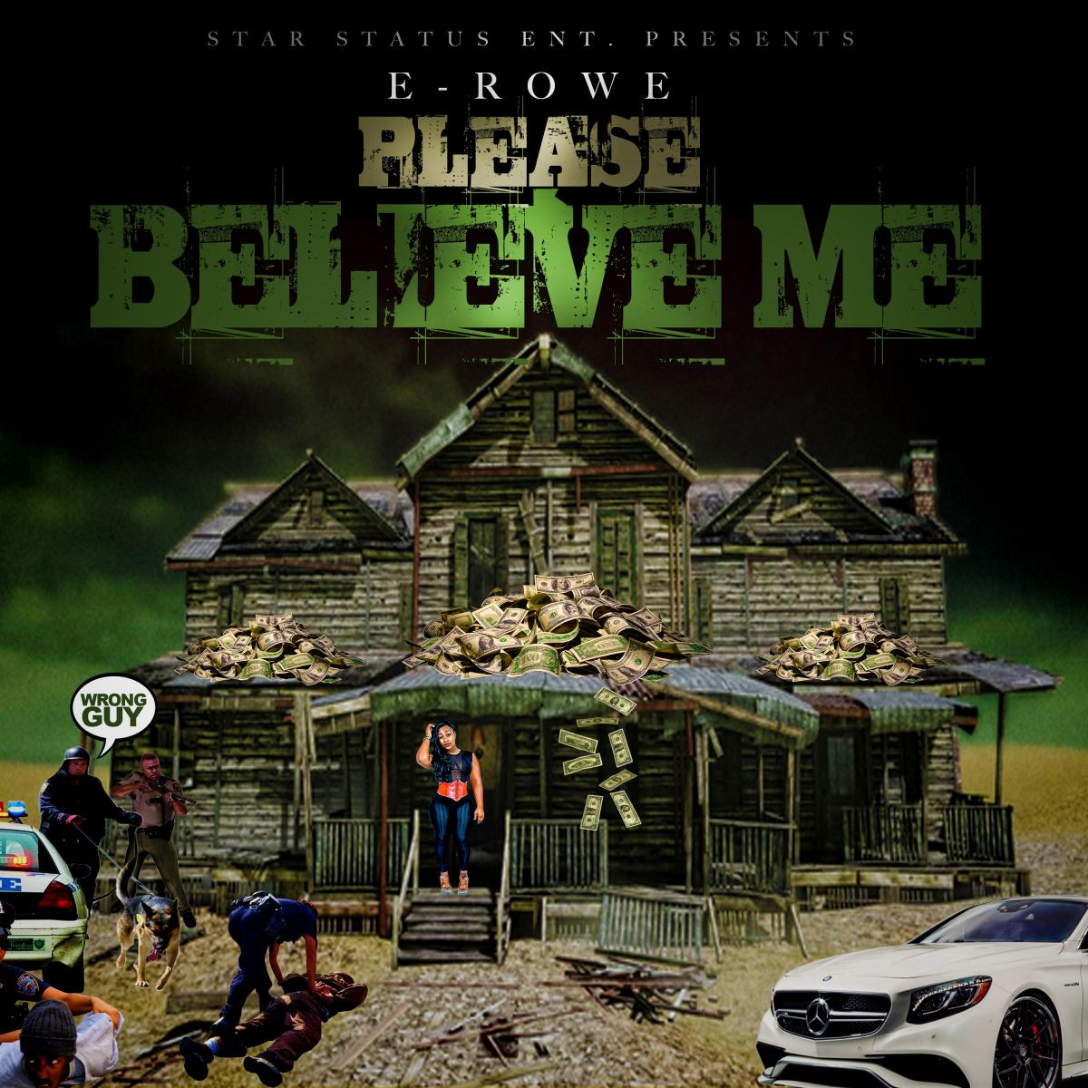 "E-Rowe (@ERowe7) - ""Please Believe Me"""
