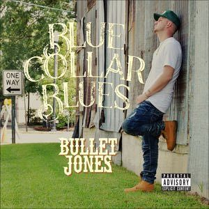 "Bullet Jones (@IAmBulletJones) - ""Blue Collar Blues"" LP"