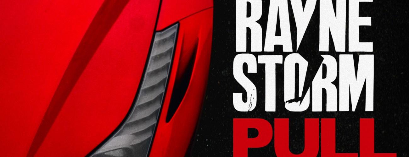 Pull – Rayne Storm (@RayneStormMusic)