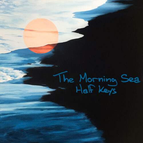"The Morning Sea (@themorningsea) – ""Half Keys"""