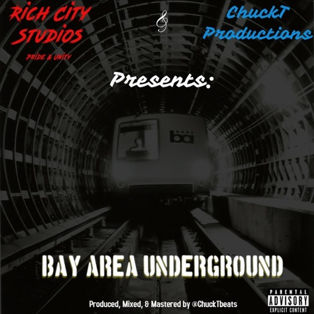 "ChuckT Productions Presents: Rich City Studios – ""Bay Area Underground"" (Album)"