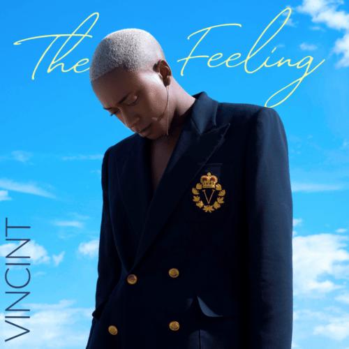 "Vincint (@VINCINT_) – ""The Feeling"" EP"