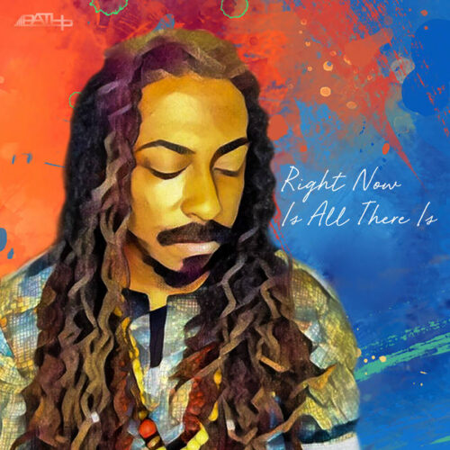 "Path P (@PathPMusic) – ""Right Now Is All There"" EP"