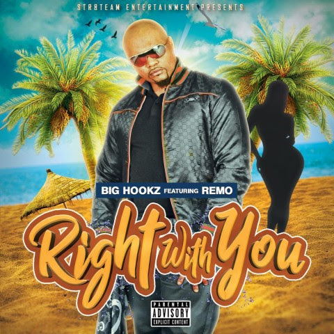 "Big Hookz (@bighookz) F/ Remo The Hitmaker – ""Right With You"""