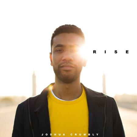 "Joshua Crumbly (@joshua_crumbly) – ""Rise"" (Album)"