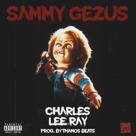 """Sammy Gezus (@Sammygezus) – """"Charles Lee Ray"""""""